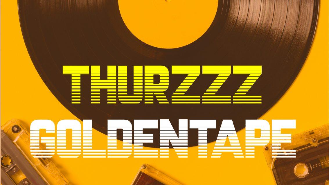 <b>DJ Thurzzz - GOLDENTAPE</b>