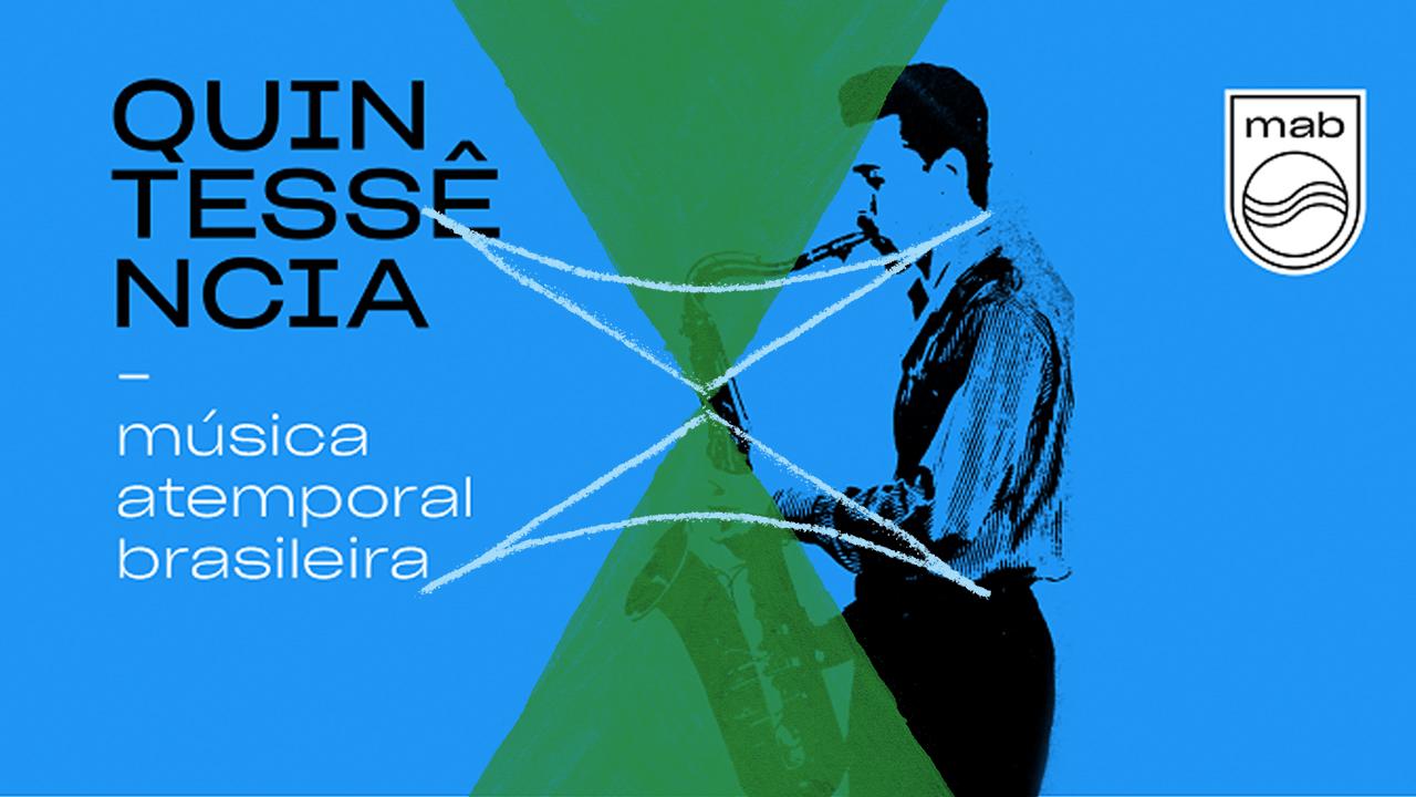 <b>Marcelo Pinheiro apresenta: Quintessencia - Música Atemporal Brasileira #1</b>