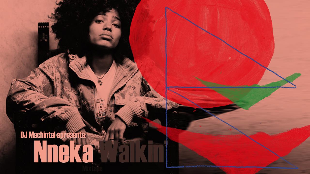 <b>DJ Machintal - Nneka - Walkin Mixtape</b>