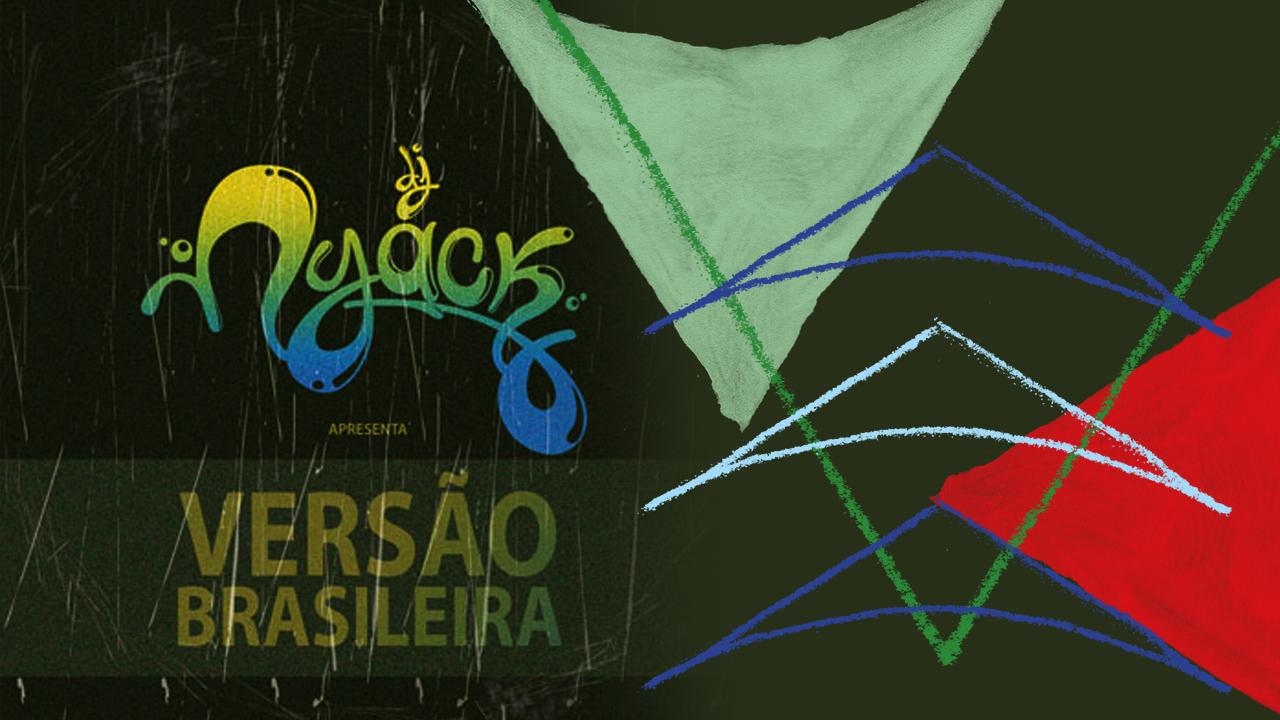 <b>DJ Nyack - Versão Brasileira Vol.1</b>