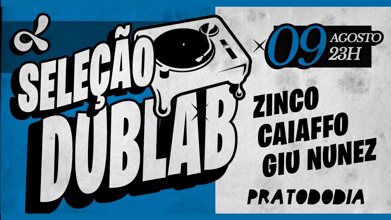 <b>2ª edição da festa Seleção Dublab no Pratododia</b>