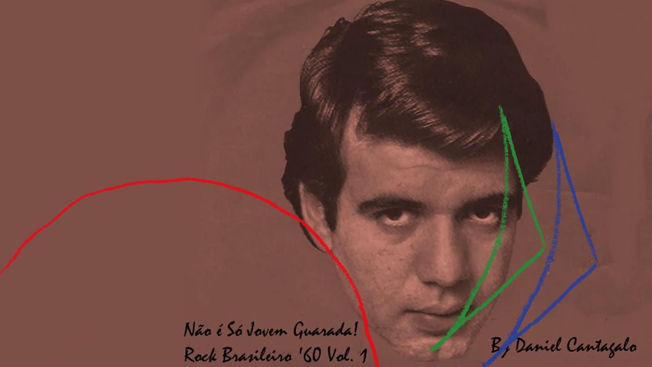 <b>Daniel Cantagalo - Não é só Jovem Guarda! Rock Brasileiro Anos '60 Vol. 1</b>