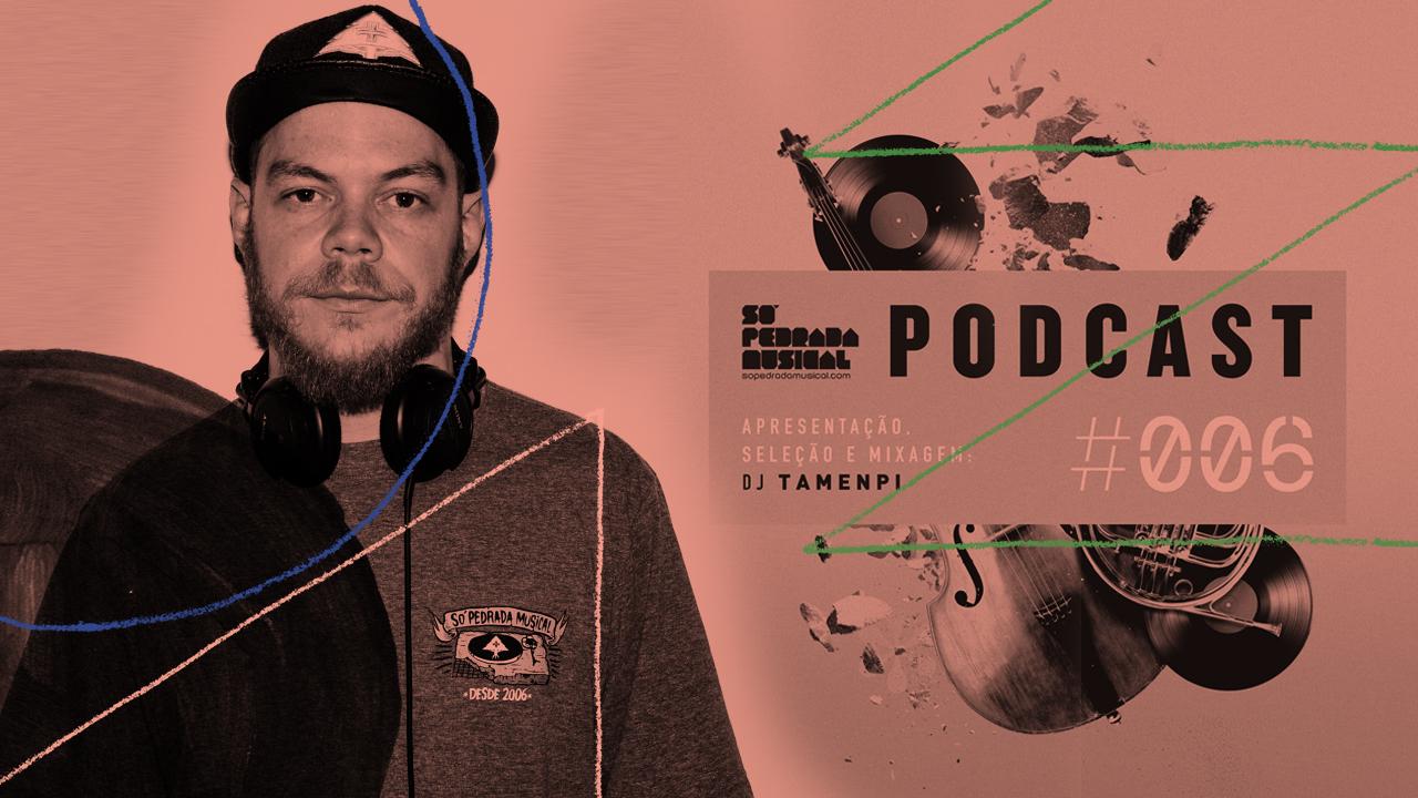 <b>DJ Tamenpi apresenta: Só Pedrada Musical #6</b>