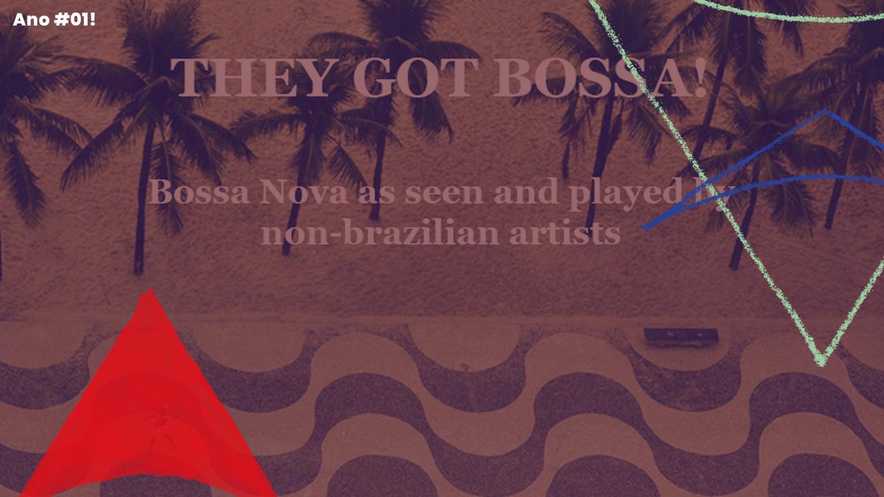 <b>Edson Carvalho apresenta: Volta ao mundo com SenhorJohnson #8 — They got Bossa!</b>