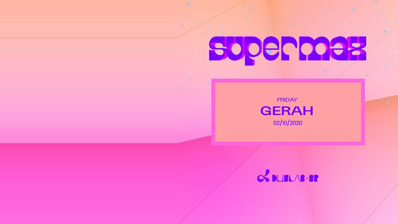 <b>GeraH @ Supermax Bar - 02/10/2020</b>
