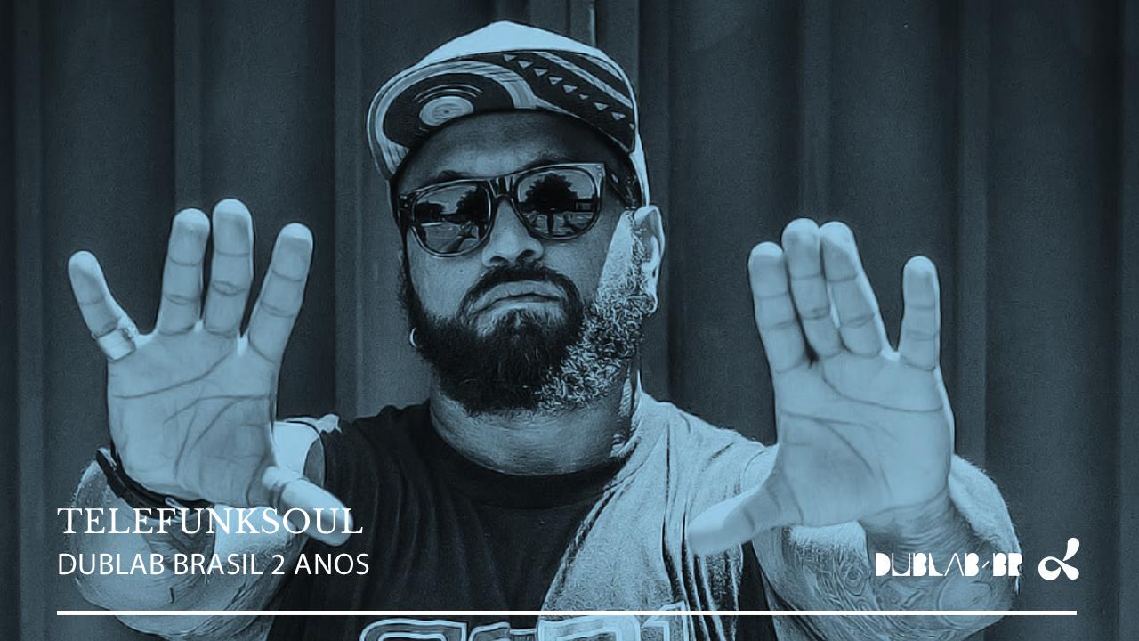 <b>dublab Brasil 2 Anos apresenta: Telefunksoul</b>