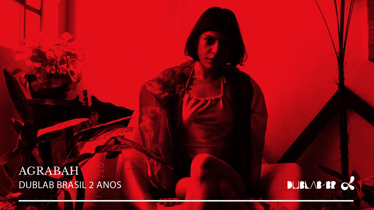 <b>dublab Brasil 2 Anos apresenta: Agrabah</b>