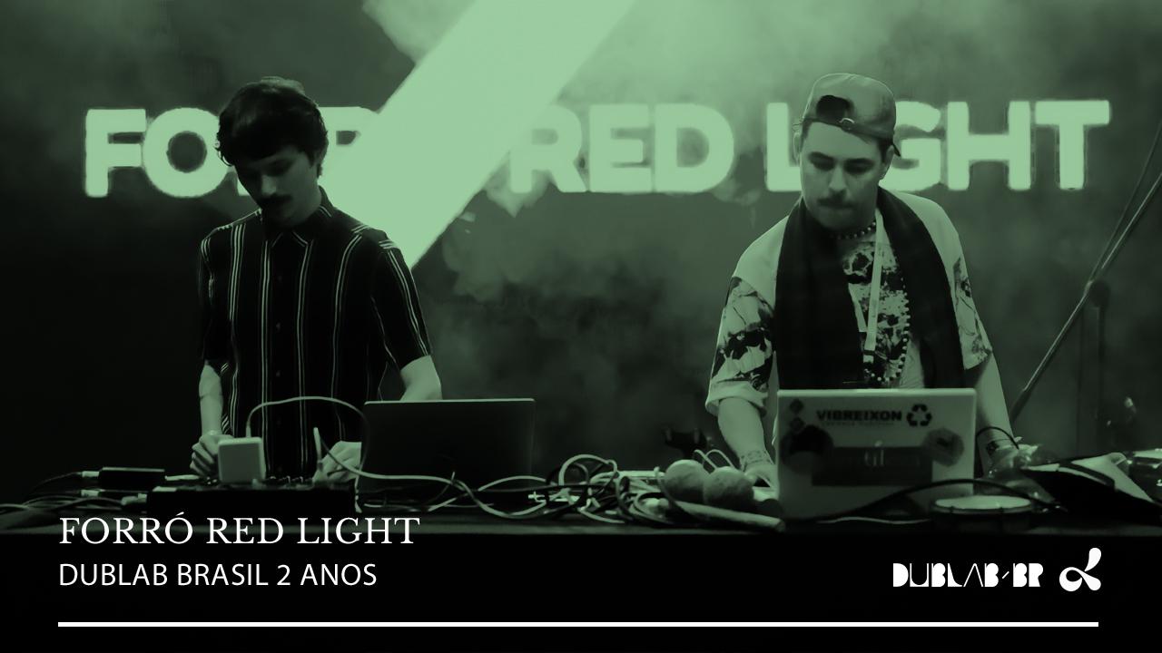 <b>dublab Brasil 2 Anos apresenta: Forró Red Light</b>