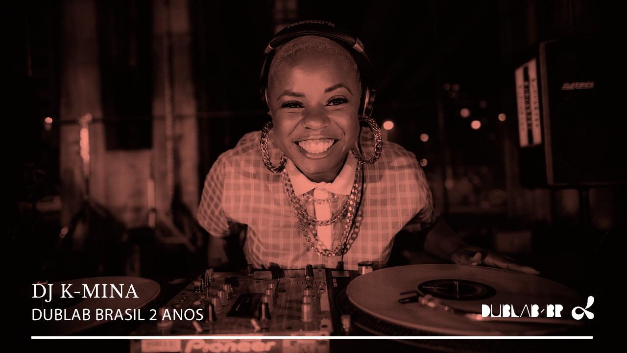 <b>dublab Brasil 2 Anos apresenta: DJ K-Mina</b>