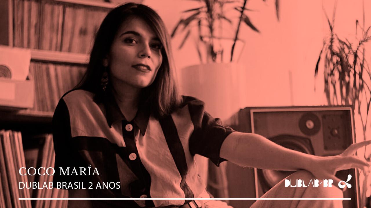 <b>dublab Brasil 2 Anos apresenta: Coco María</b>